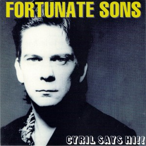 The Fortunate Sons - Cyril Says Hi! - front
