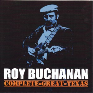 roybuchanan-complete-great-texas1