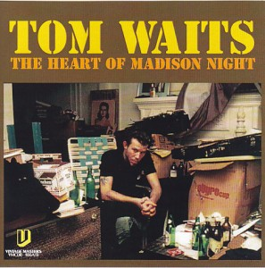 tomwaits-heart-of-madison-night1