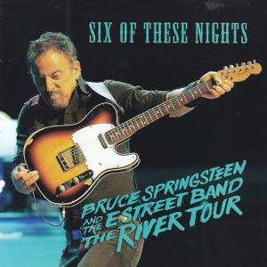 bruce-springsteen-estreet-band-the-river-tour-six-of-these-nights1
