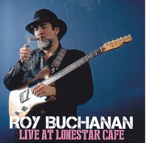 roybuchanan-live-lonestar-cafe1
