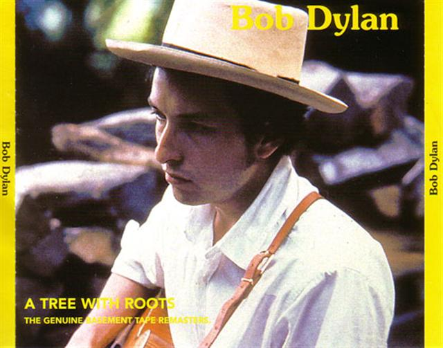 Bob Dylan / A Tree With Roots. The Genuine Basement Tapes