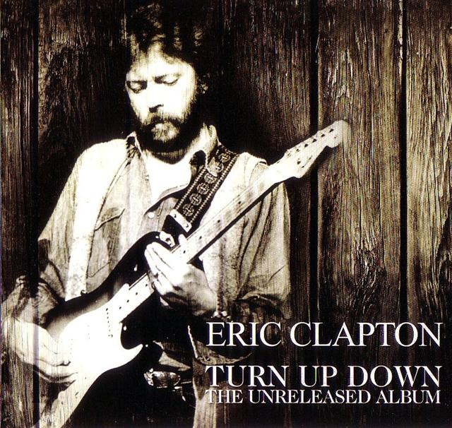eric clapton turn up down the unreleased album 1cd