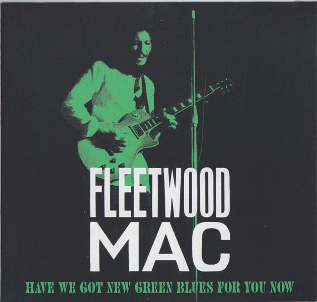Fleetwood Mac - Have We Got New Green Blues For You Now